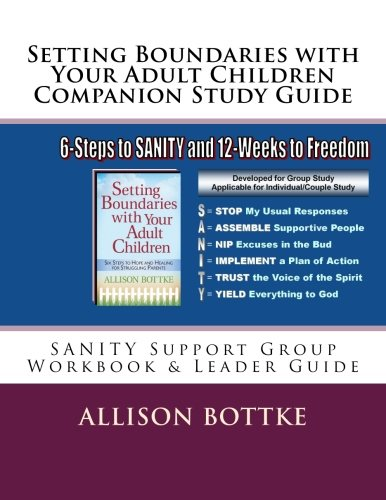 Setting Boundaries with Your Adult Children Companion Study Guide: SANITY Support Group Workbook &...