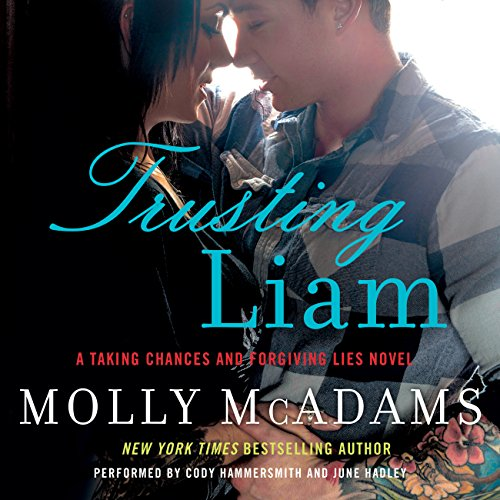 Trusting Liam     A Taking Chances and Forgiving Lies Novel              By:                                                                                                                                 Molly McAdams                               Narrated by:                                                                                                                                 Cody Hammersmith,                                                                                        June Hadley                      Length: 8 hrs and 17 mins     8 ratings     Overall 4.4