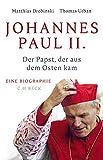 Johannes Paul II.: Der Papst, der aus dem Osten kam