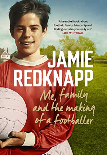 Me, Family and the Making of a Footballer: The warmest, most charming memoir of the year
