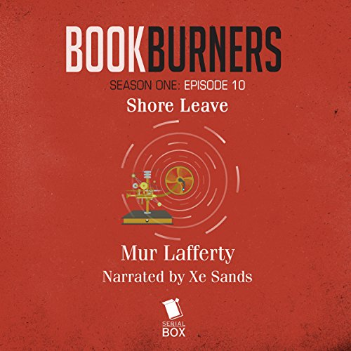 Bookburners, Episode 10: Shore Leave audiobook cover art