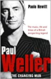 Paul Weller - The Changing Man (English Edition)