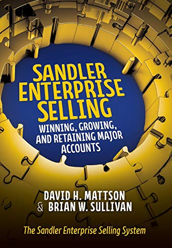 Sandler Enterprise Selling: Winning, Growing, and Retaining Major Accounts