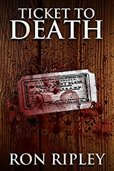 Ticket to Death: Supernatural Horror with Scary Ghosts & Haunted Houses (Haunted Collection Series Book 8) by [Ron Ripley, Scare Street, Emma Salam]