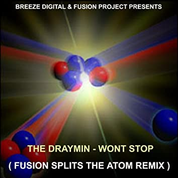 The Draymin - Wont Stop - Fusion Splits the Atom Remix