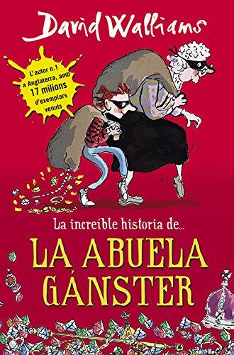 La increíble historia de... la abuela gánster (Colección David Walliams)