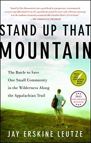 Stand Up That Mountain The Battle to Save One Small Community in the Wilderness Along the Appalachian product image