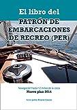 El Libro del Patrón de Embarcaciones de Recreo PER: Navegación hasta 12 millas de la costa. Nuevo plan 2014.