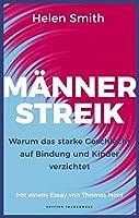 Maennerstreik: Warum das starke Geschlecht auf Bindung und Kinder verzichtet