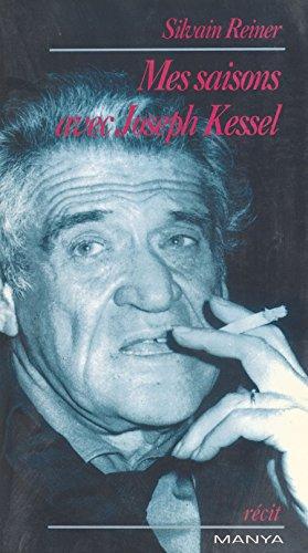 Mes saisons avec Joseph Kessel (French Edition)