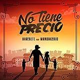 No Tiene Precio (feat. Mandacerio & Nehiz)