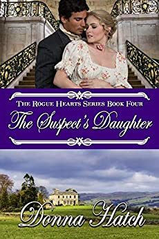 The Suspect's Daughter: Regency Romance (Rogue Hearts Book 4) by [Donna Hatch]