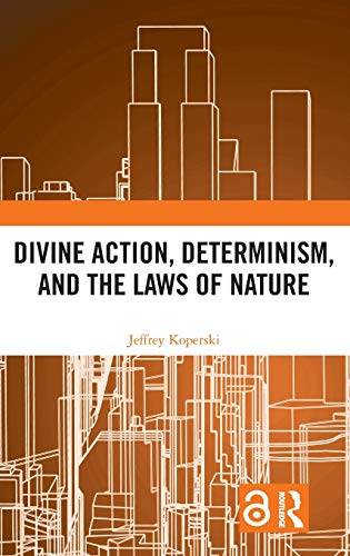 Compare Textbook Prices for Divine Action, Determinism, and the Laws of Nature 1 Edition ISBN 9780367139001 by Koperski, Jeffrey