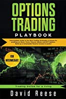 Options Trading Playbook Intermediate Guide to the Best Trading Strategies & Setups for Profiting in Stocks, Forex, Futures, Binary, and ETF Options