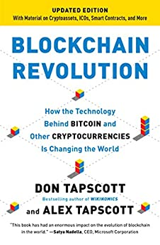 Blockchain Revolution: How the Technology Behind Bitcoin Is Changing Money, Business, and the World by [Don Tapscott, Alex Tapscott]
