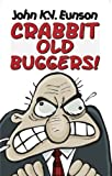 Crabbit Old Buggers!