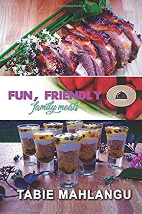 Fun Friendly Family Meals: (Kitchen to Table)