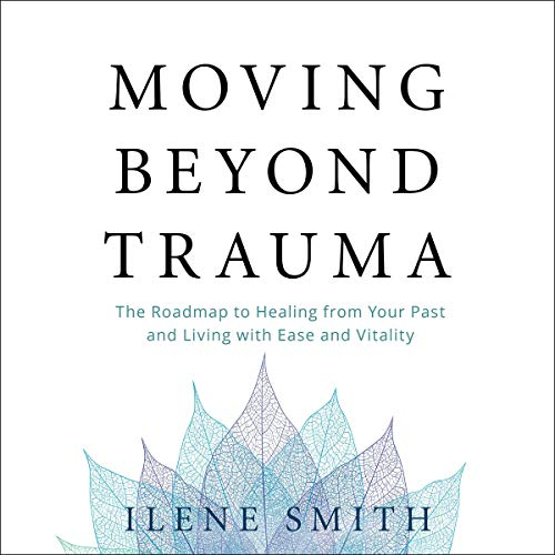 Page de couverture de Moving Beyond Trauma