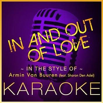 In and Out of Love (Karaoke Version) [In the Style of Armin Van Buuren feat. Sharon den Adel]