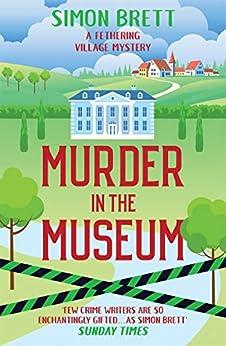 Murder in the Museum (Fethering Village Mysteries Book 4) by [Simon Brett]