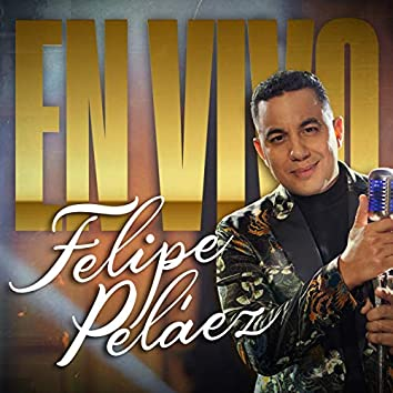Felipe Peláez (En Vivo)