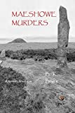 Maeshowe Murders: A Neolithic Whodunnit (Marna Mystery Series) (Volume 1)