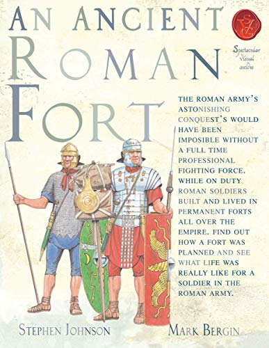 An Ancient Roman Fort (Spectacular Visual Guides)