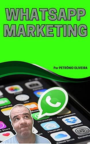 Whatsapp Marketing: Transforme seu Whatsapp em uma máquina de vendas
