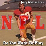 Do You Want To Play - Indianapolis Colts