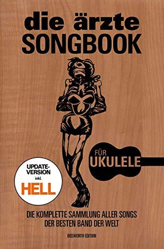die ärzte: Songbook für Ukulele - Update-Version inkl. HELL: Die komplette Sammlung aller Songs der besten Band der Welt