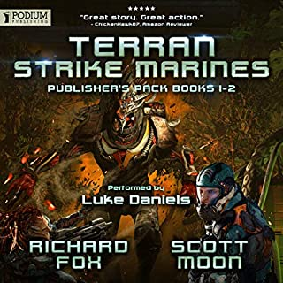 Terran Strike Marines: Publisher's Pack     Terran Strike Marines, Book 1-2              By:                                                                                                                                 Richard Fox,                                                                                        Scott Moon                               Narrated by:                                                                                                                                 Luke Daniels                      Length: 14 hrs and 5 mins     74 ratings     Overall 4.7