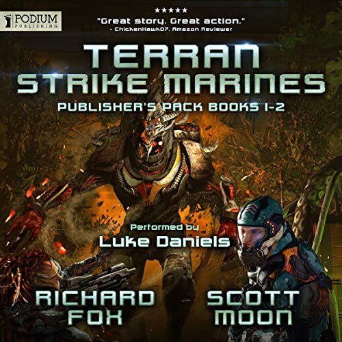 Terran Strike Marines: Publisher's Pack     Terran Strike Marines, Book 1-2              By:                                                                                                                                 Richard Fox,                                                                                        Scott Moon                               Narrated by:                                                                                                                                 Luke Daniels                      Length: 14 hrs and 5 mins     732 ratings     Overall 4.7