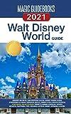 Magic Guidebooks Walt Disney World Guide 2021: Insider Secrets, FastPass+ Hacks, Disney Dining Guide, Magic Kingdom, EPCOT, Disney's Hollywood Studios, ... Planet, Hidden Mickeys (English Edition)