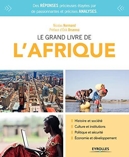 Le grand livre de l'Afrique: Histoire et société - Culture et institutions. - Politique et sécurité - Économie et développement (Le grand livre de...)