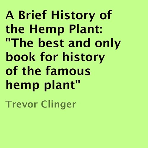 A Brief History of the Hemp Plant audiobook cover art