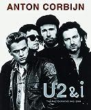 Anton Corbijn: U2 & I: The Photographs 1982-2004