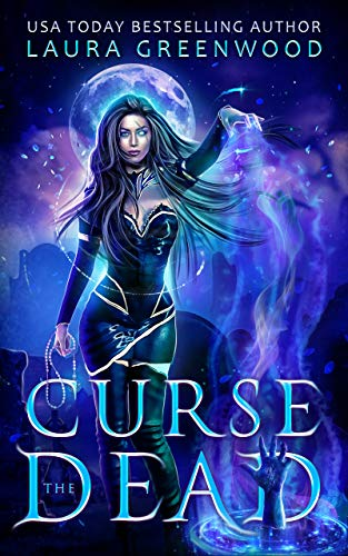 Curse the Dead Laura Greenwood The Necromancer Council