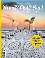 Nord? Ost? See! Nr. 2: Der besondere Reisefuehrer fuer Herbst, Winter und Fruehjahr