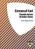 Kant - L'humain mesure de toutes choses