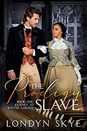 The Prodigy Slave, Book One: Journey to Winter Garden: (Revised Edition 2020)