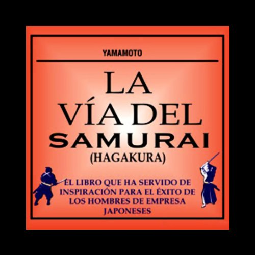 La Via del Samurai (Hagakura) [The Way of the Samurai (Hagakura)] audiobook cover art