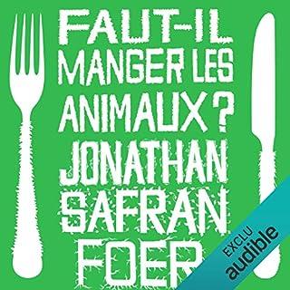 Faut-il manger les animaux ?                   De :                                                                                                                                 Jonathan Safran Foer                               Lu par :                                                                                                                                 Jérôme Carrette                      Durée : 9 h     4 notations     Global 5,0