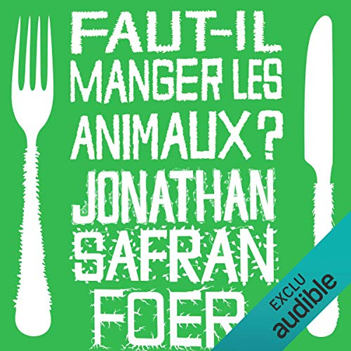 Faut-il manger les animaux ?                   By:                                                                                                                                 Jonathan Safran Foer                               Narrated by:                                                                                                                                 Jérôme Carrette                      Length: 9 hrs     Not rated yet     Overall 0.0