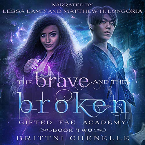 The Brave & the Broken Audiobook By Brittni Chenelle cover art