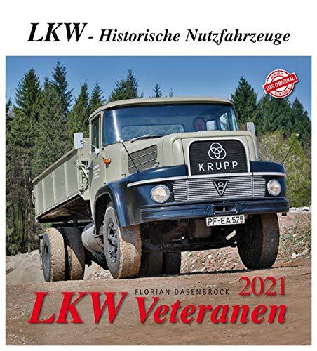 LKW Veteranen 2021: LKW - Historische Nutzfahrzeuge: Oldtimerkalender