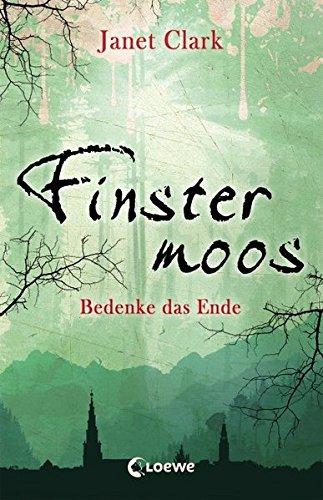Finstermoos - Bedenke das Ende: Band 4
