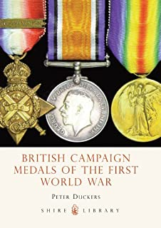 British Campaign Medals of the First World War (Shire Library Book 636)