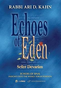 Echoes of Eden  Sefer Devarim  Me orei Ha aish - Fires and Flame  Insights Into the Weekly Torah Portion   Meorei ha Aish fire and flame