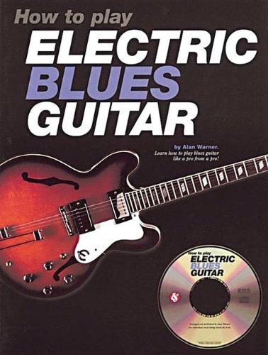 [How to Play Electric Blues Guitar - U.K.] [Warner, Alan] [January, 2000]
