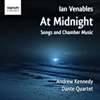 At Midnight: Songs and Chamber Music by Ian Venables (2010-07-27)